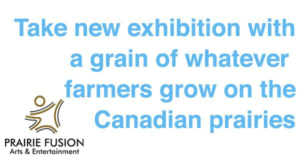 From the prairie harvest to artist canvas: Prairie grains a medium of choice in a new exhibition