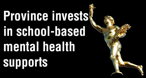 Province invests $4.4 million to enhance access to mental health and addictions supports in schools